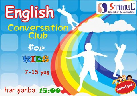 Free ENGLISH Conversation Clubs for KIDS (ÖDƏNİŞSİZ) -(STIMUL Education & Consulting)
